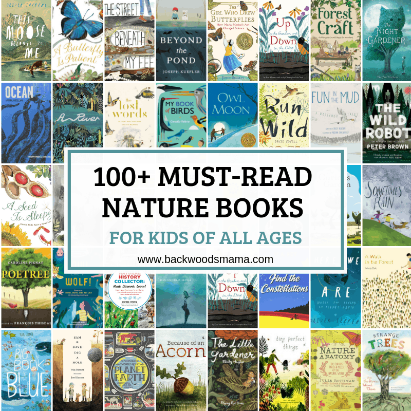 100 Must Read Nature Books For Kids Of All Ages Backwoods